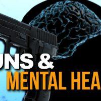 Mental Health and Gun Control