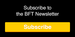 Subscribe to the BFT Newsletter